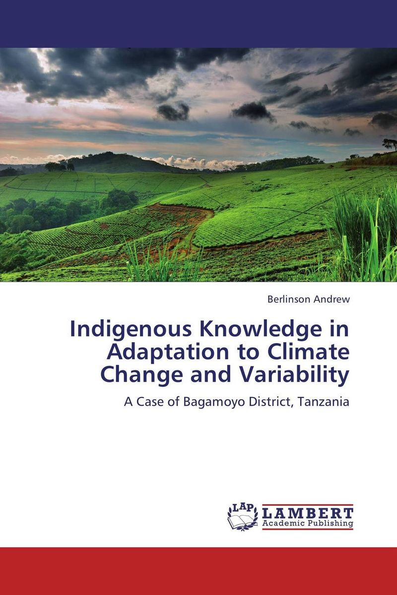 Indigenous Knowledge in Adaptation to Climate Change and Variability agatha daniel and charles olungah women s indigenous knowledge in household food security