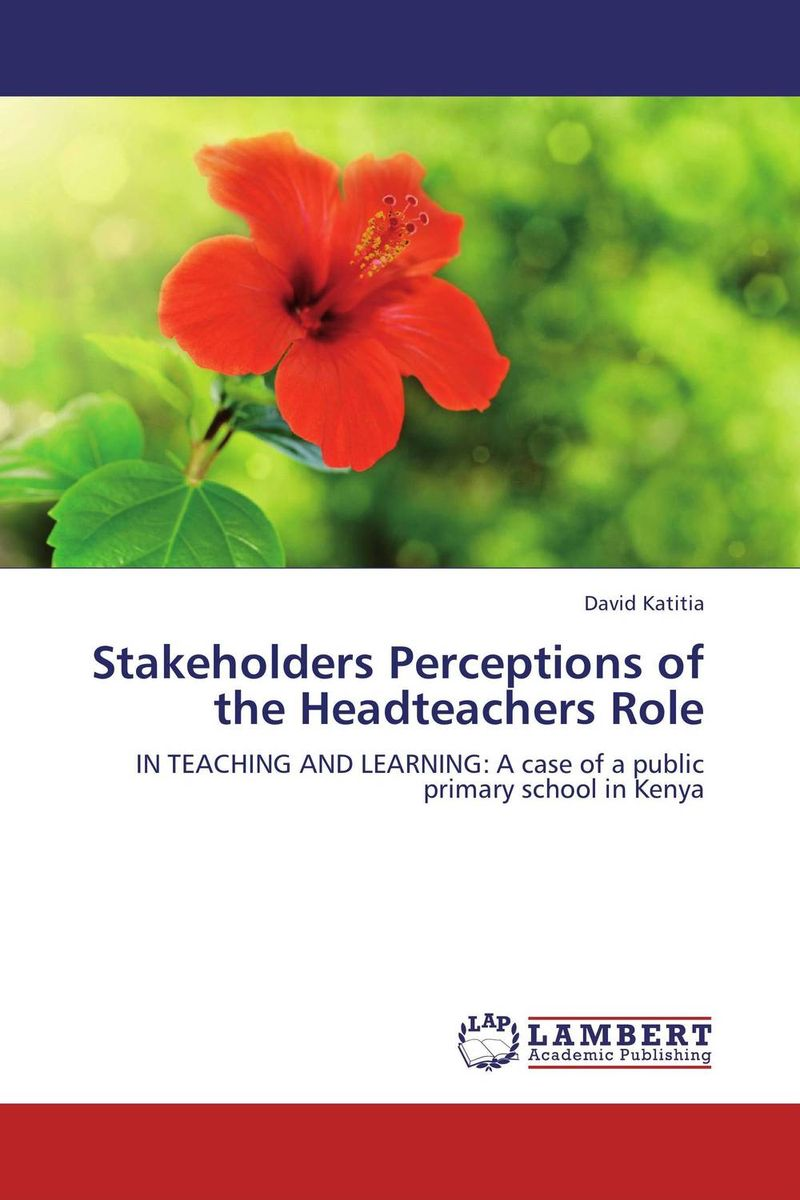 Stakeholders Perceptions of the Headteachers Role the counterlife