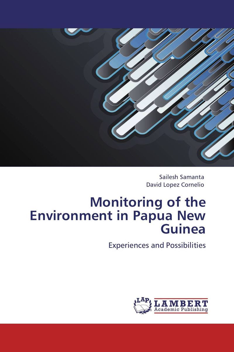 Monitoring of the Environment in Papua New Guinea expansion of relevant education project in papua new guinea