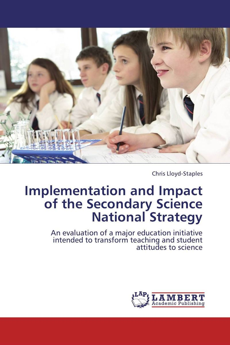 Implementation and Impact of the Secondary Science National Strategy work family practices and their impact