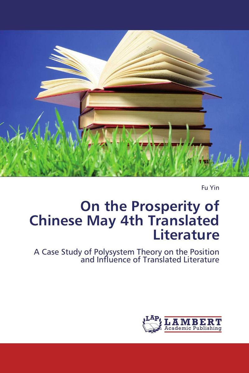 On the Prosperity of Chinese May 4th Translated Literature