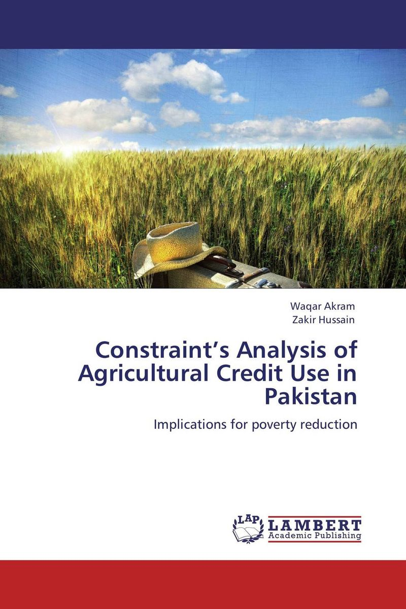 Constraint's Analysis of Agricultural Credit Use in Pakistan jahnavi ravula pawan kumar avadhanam and r k mishra credit and risk analysis by banks