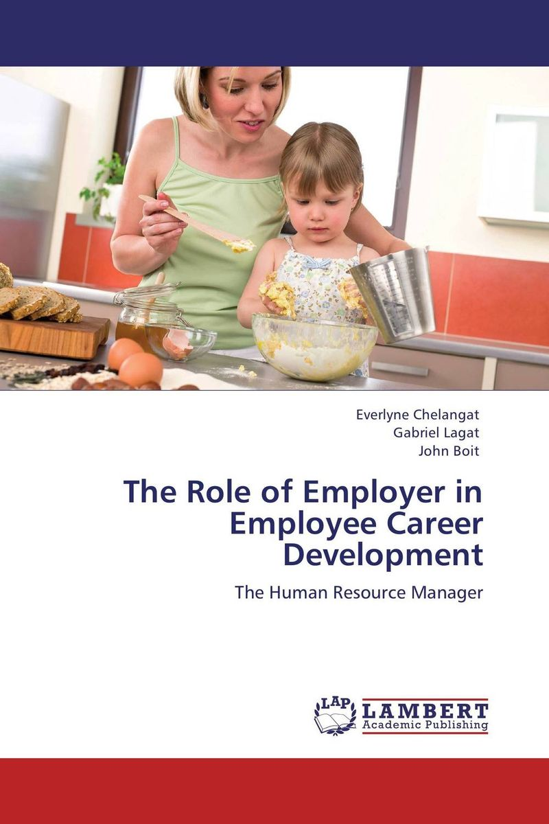 The Role of Employer in Employee Career Development father's role in enhancing children's development