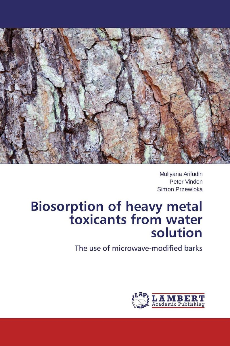 Biosorption of heavy metal toxicants from water solution sampling and analysis of environmental chemical pollutants a complete guide