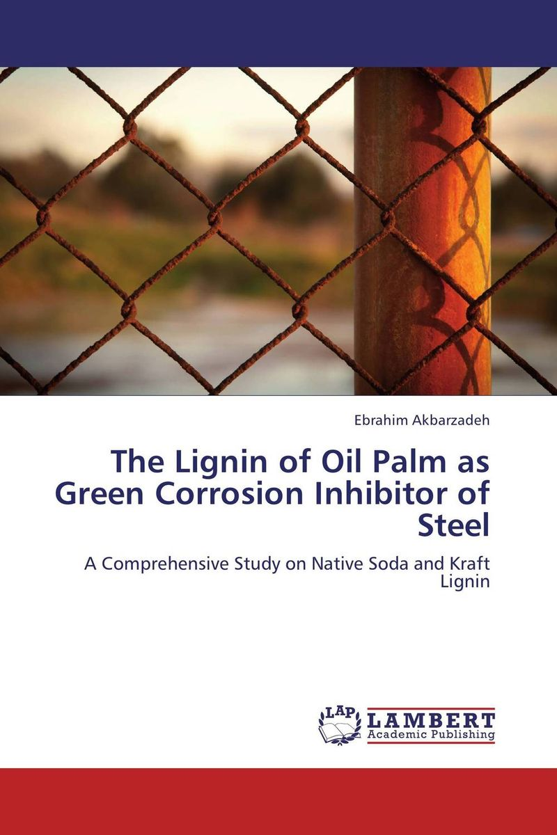 The Lignin of Oil Palm as Green Corrosion Inhibitor of Steel utilization of palm oil mill wastes