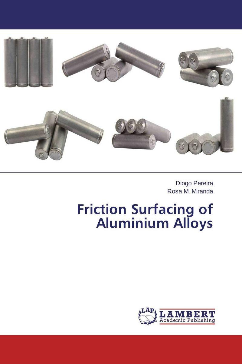 Friction Surfacing of Aluminium Alloys s godwin barnabas tirupathi kamatchi and g sathish pandian friction surfacing and electroplating