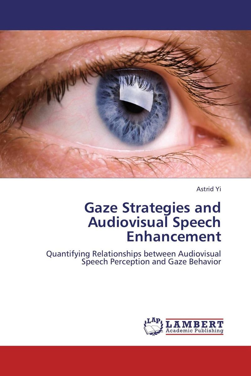 Gaze Strategies and Audiovisual Speech Enhancement lehiste bibliotheca phonetica some acoustic characteristics of dysarthric speech
