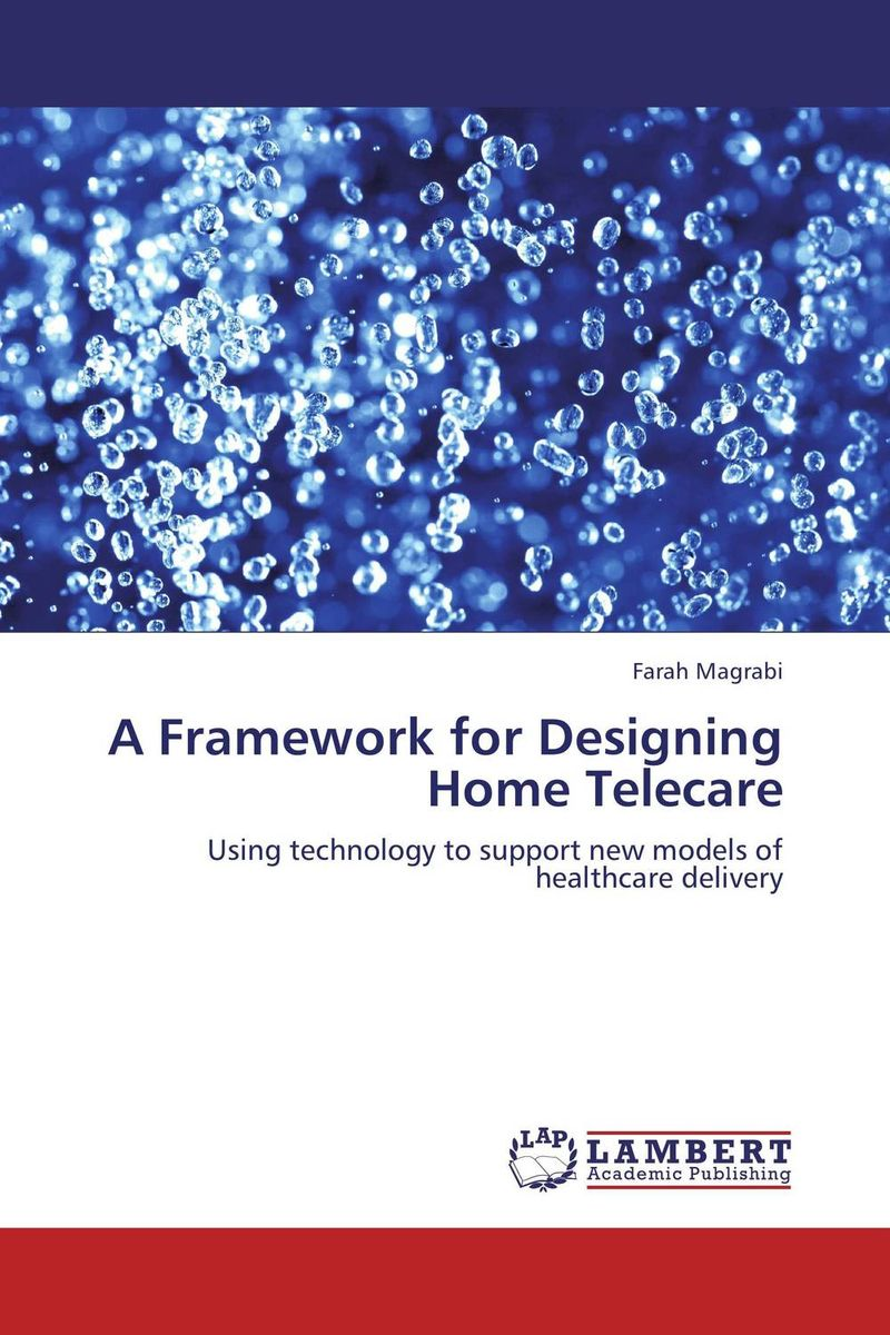 A Framework for Designing Home Telecare home of the gentry
