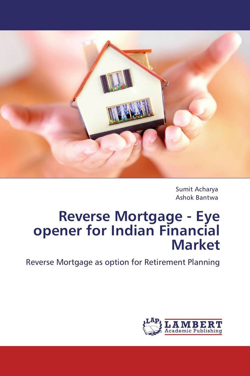Reverse Mortgage - Eye opener for Indian Financial Market