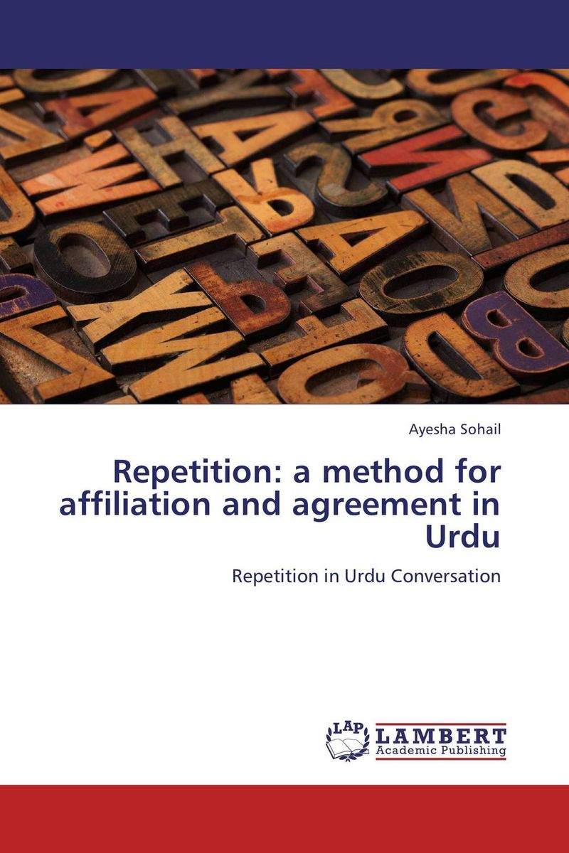 Repetition: a method for affiliation and agreement in Urdu sana shahzadi beenish fatima and muhammad kamran urdu t9 and word prediction messaging system for android