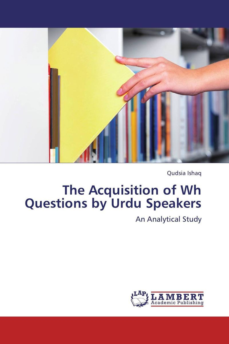 The Acquisition of Wh Questions by Urdu Speakers acquisition of english prepositions by sri lankan esl learners