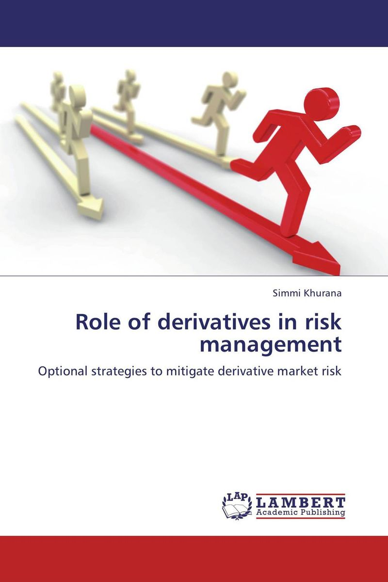 Role of derivatives in risk management sim segal corporate value of enterprise risk management the next step in business management