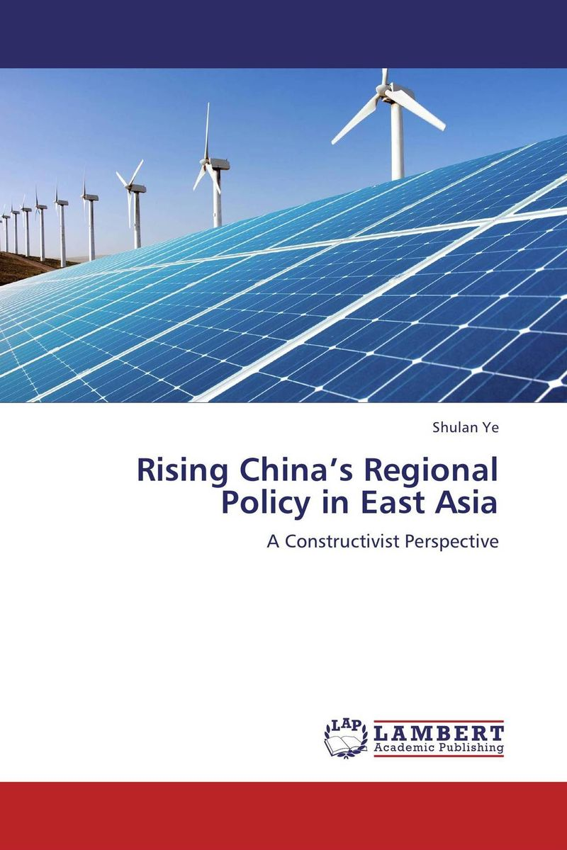 Rising China's Regional Policy in East Asia