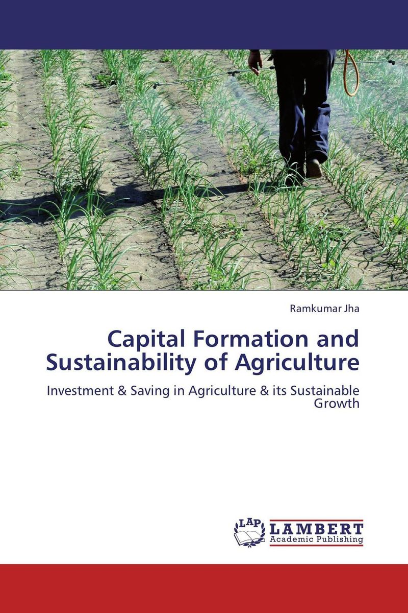 Capital Formation and Sustainability of Agriculture david fater h essentials of corporate and capital formation