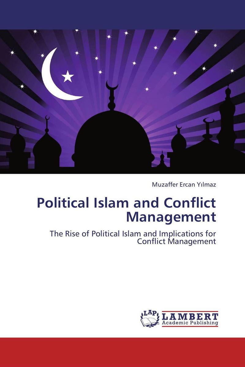 Political Islam and Conflict Management in a state of being religious abdullahi an na im and the secular