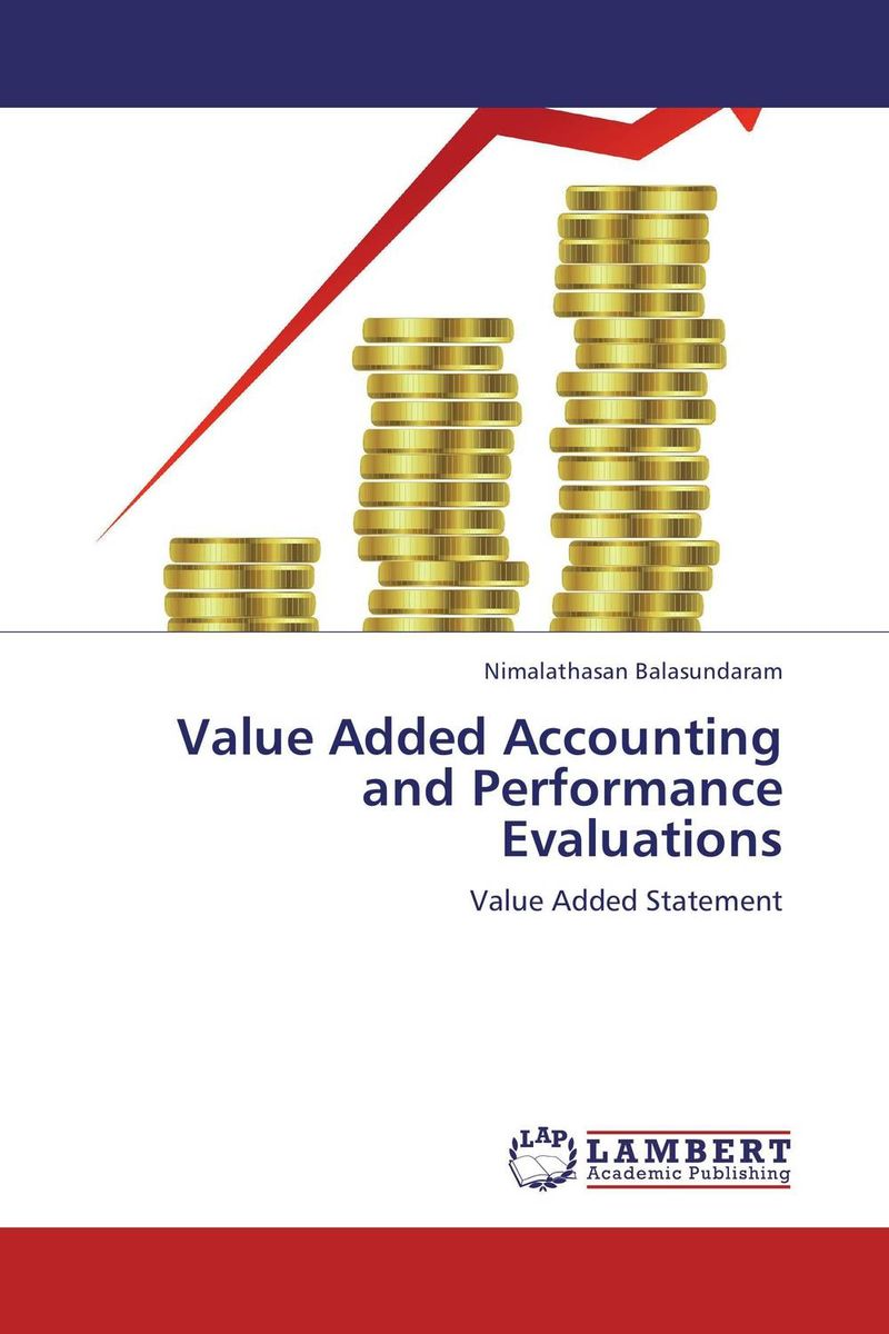 Value Added Accounting and Performance Evaluations