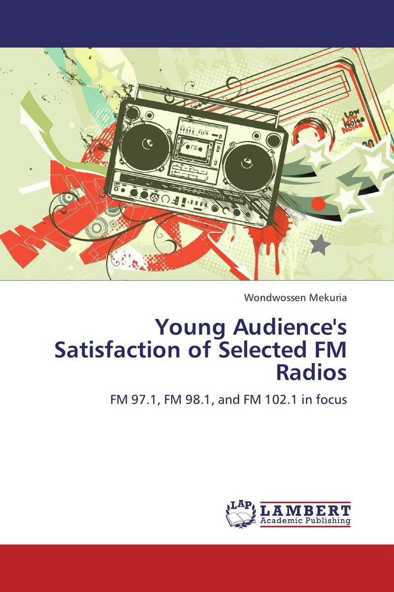 Young Audience's Satisfaction of Selected FM Radios doug young the party line how the media dictates public opinion in modern china