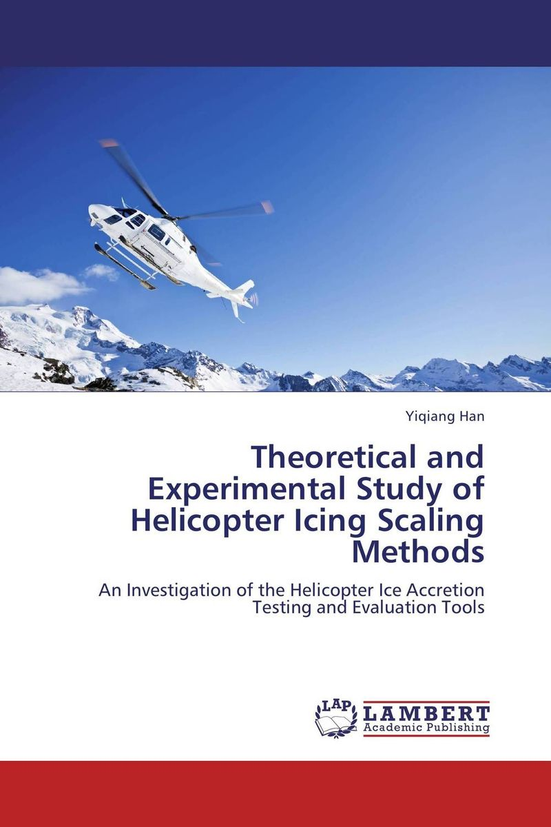 Theoretical and Experimental Study of Helicopter Icing Scaling Methods belousov a security features of banknotes and other documents methods of authentication manual денежные билеты бланки ценных бумаг и документов