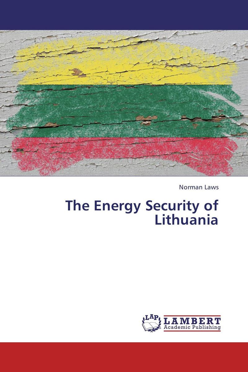 The Energy Security of Lithuania oil prices energy security and import policy