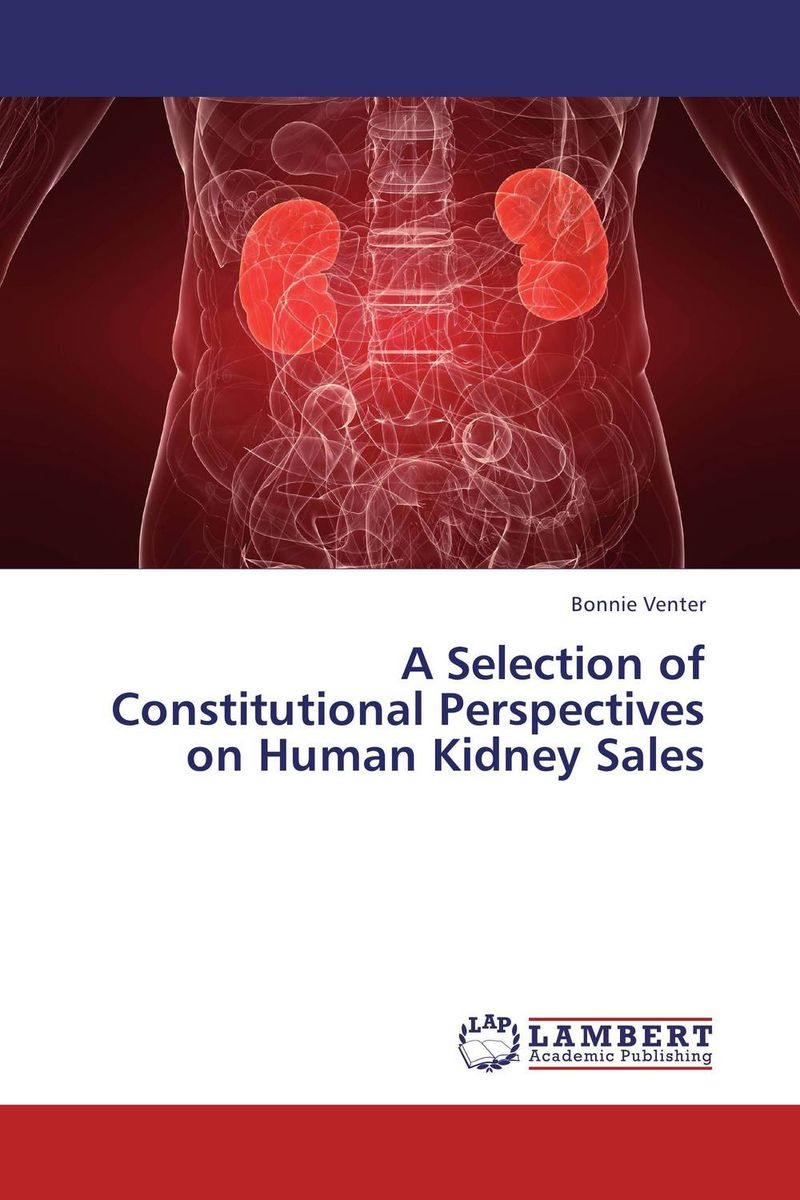 A Selection of Constitutional Perspectives on Human Kidney Sales organ transplant in islamic perspectives