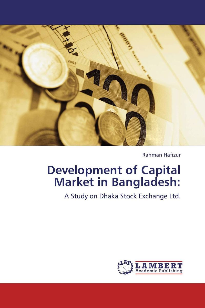 Development of Capital Market in Bangladesh: administrative corruption in bangladesh a behavioural study