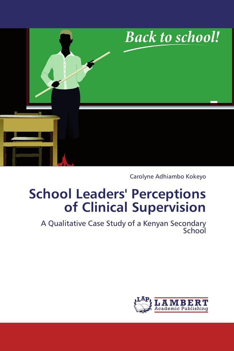 School Leaders' Perceptions of Clinical Supervision teachers as team leaders in a professional learning community