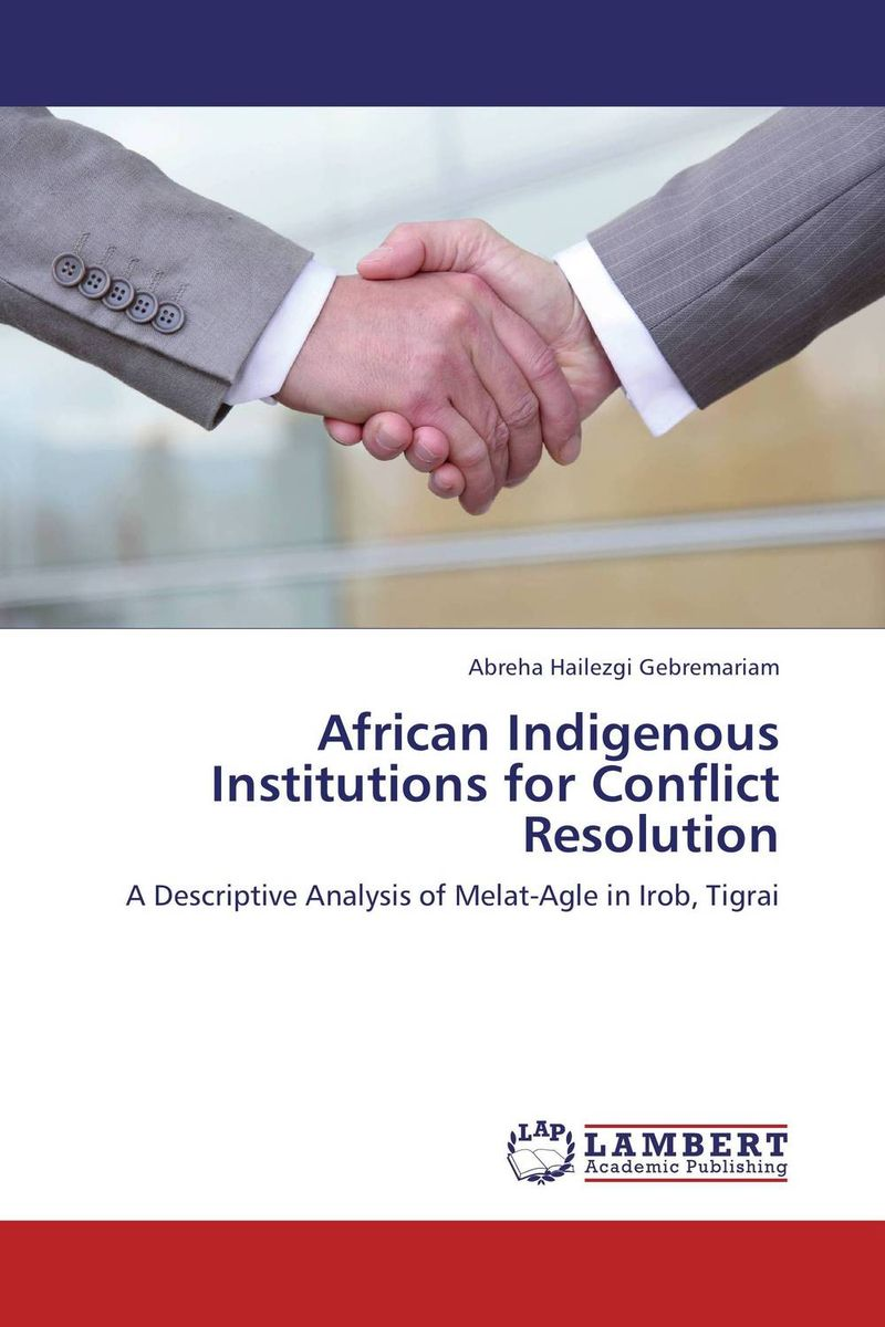 African Indigenous Institutions for Conflict Resolution phillip d mazambara the vitality of african indigenous religion