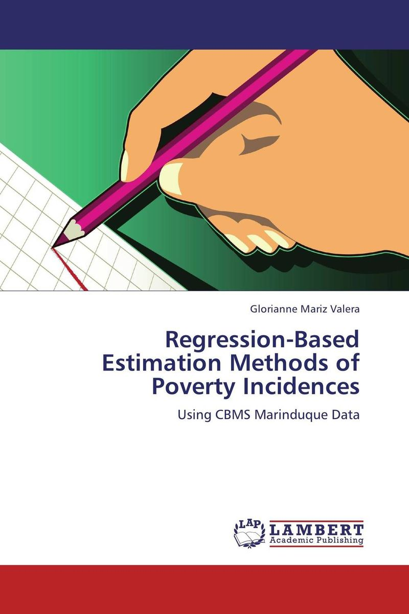 Regression-Based Estimation Methods of Poverty Incidences belousov a security features of banknotes and other documents methods of authentication manual денежные билеты бланки ценных бумаг и документов