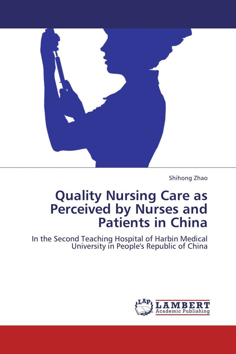 Quality Nursing Care as Perceived by Nurses and Patients in China