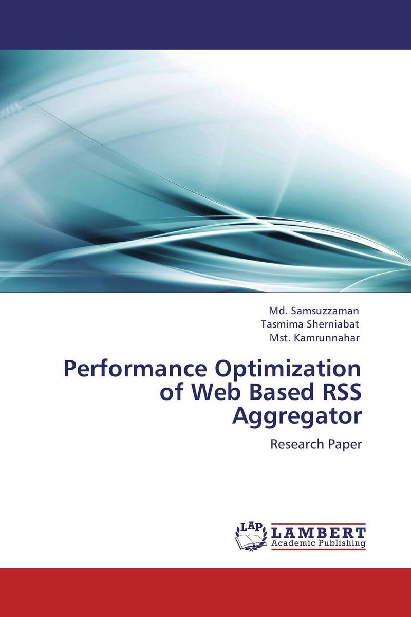 Performance Optimization of Web Based RSS Aggregator dynamic web service composition using google api crawling