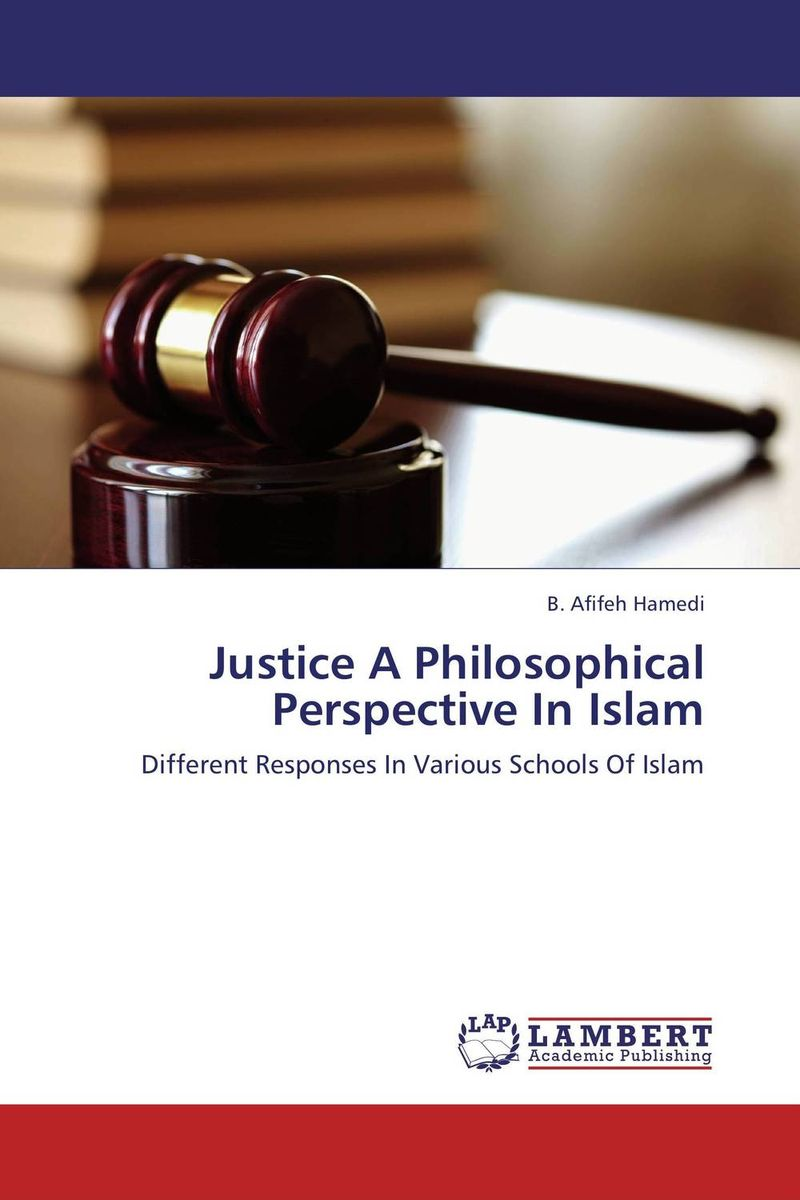 Justice A Philosophical Perspective In Islam