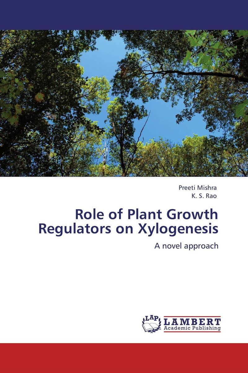 Role of Plant Growth Regulators on Xylogenesis купить