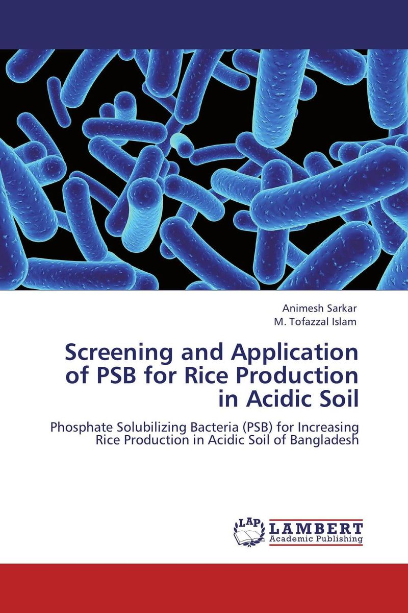 Screening and Application of PSB for Rice Production in Acidic Soil lipase enzyme production using bacteria and its industrial application