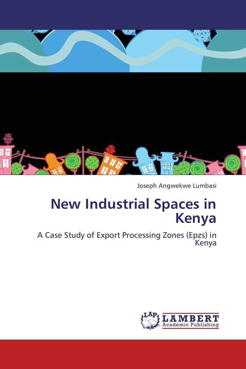 New Industrial Spaces in Kenya new media and domestic tourism promotion in kenya