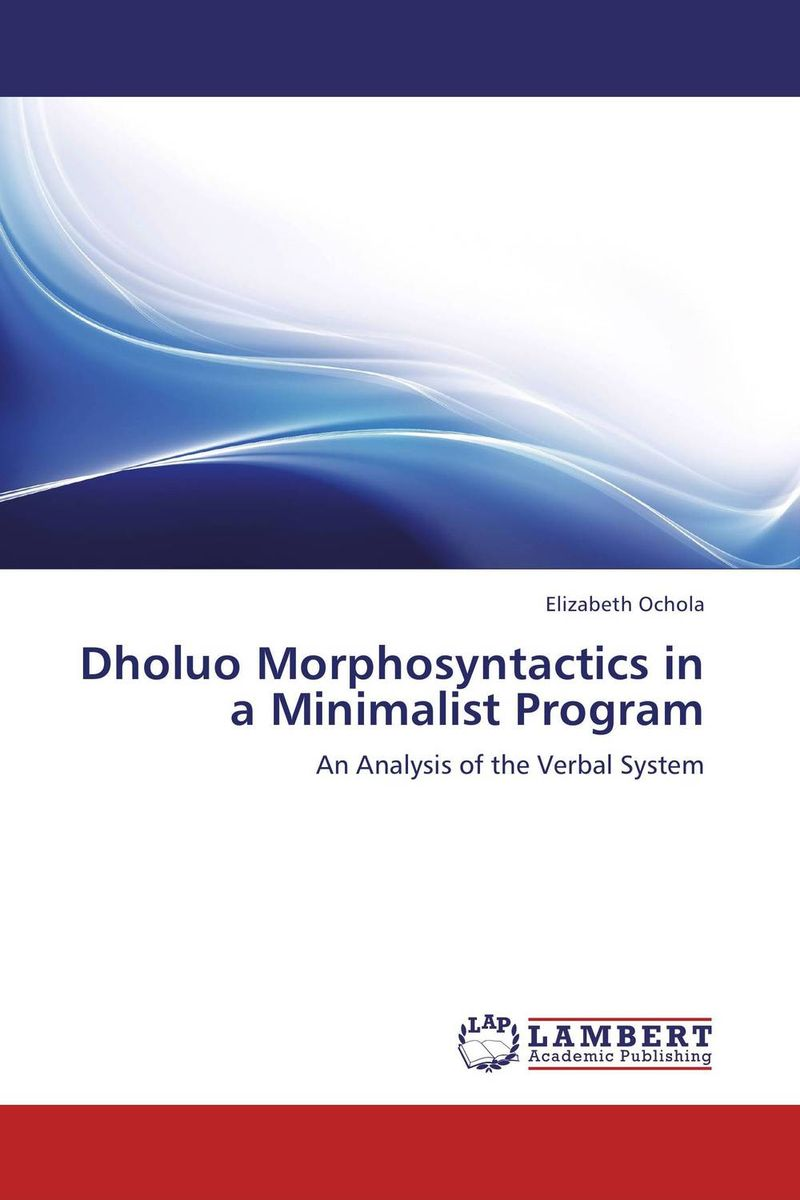 Dholuo Morphosyntactics in a Minimalist Program the dual state a contribution to the theory of dictatorship