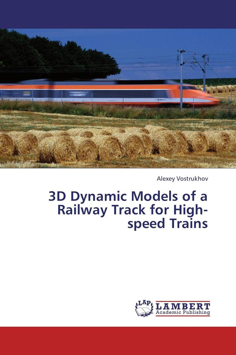 3D Dynamic Models of a Railway Track for High-speed Trains 3d dynamic models of a railway track for high speed trains