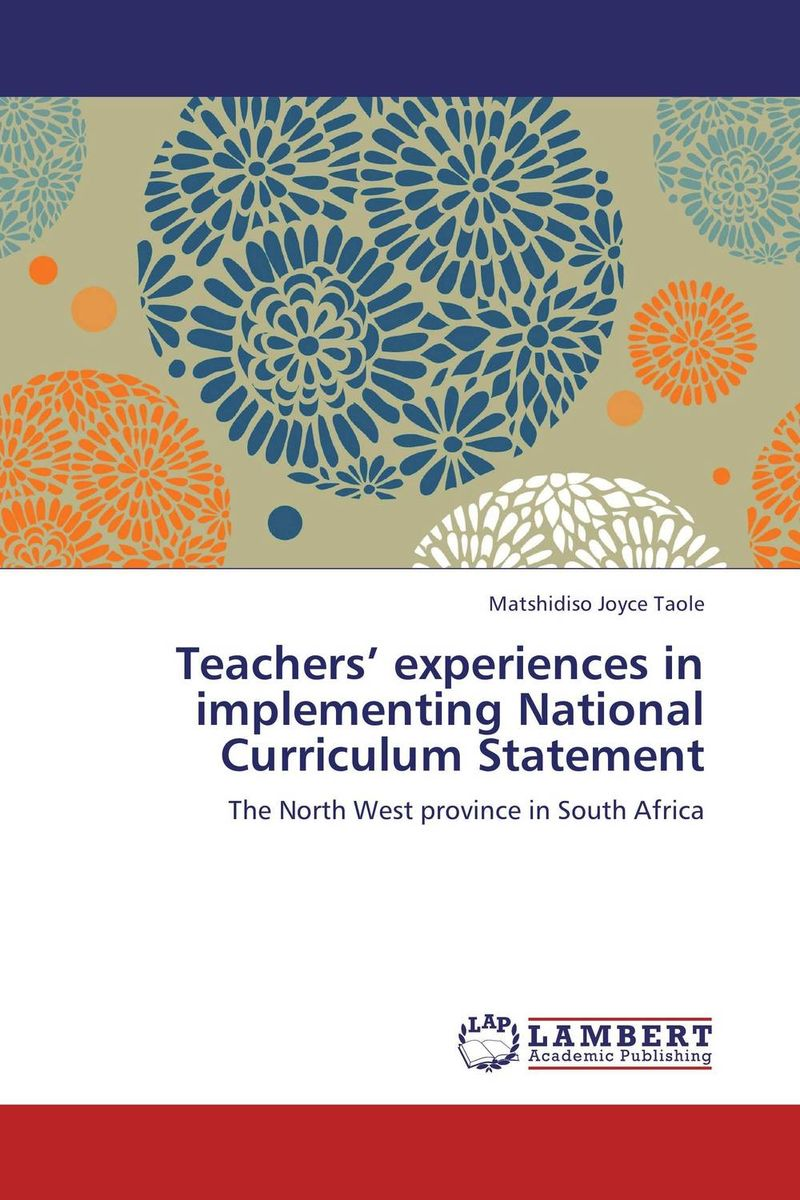 Teachers' experiences in implementing National Curriculum Statement the implementation of teachers cpd