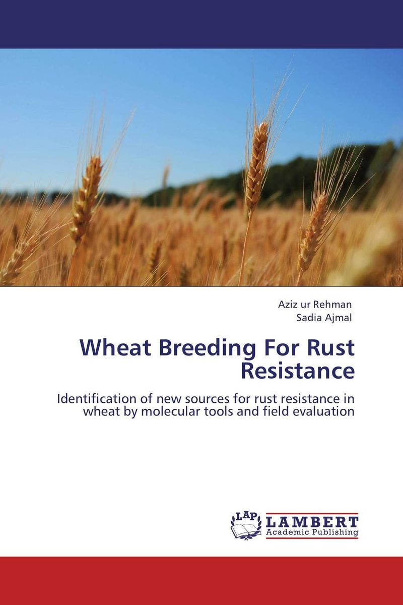 Wheat Breeding For Rust Resistance shalini purwar shanthy sundaram and anil kumar molecular mechanism of plant resistance wheat fungal interaction