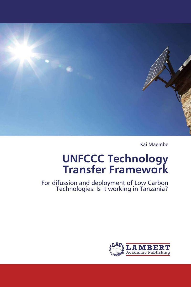 UNFCCC Technology Transfer Framework a critical analysis of legal framework on climate change