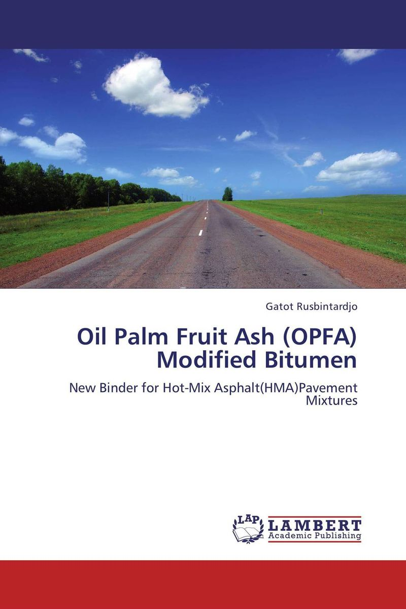 Oil Palm Fruit Ash (OPFA) Modified Bitumen utilization of palm oil mill wastes