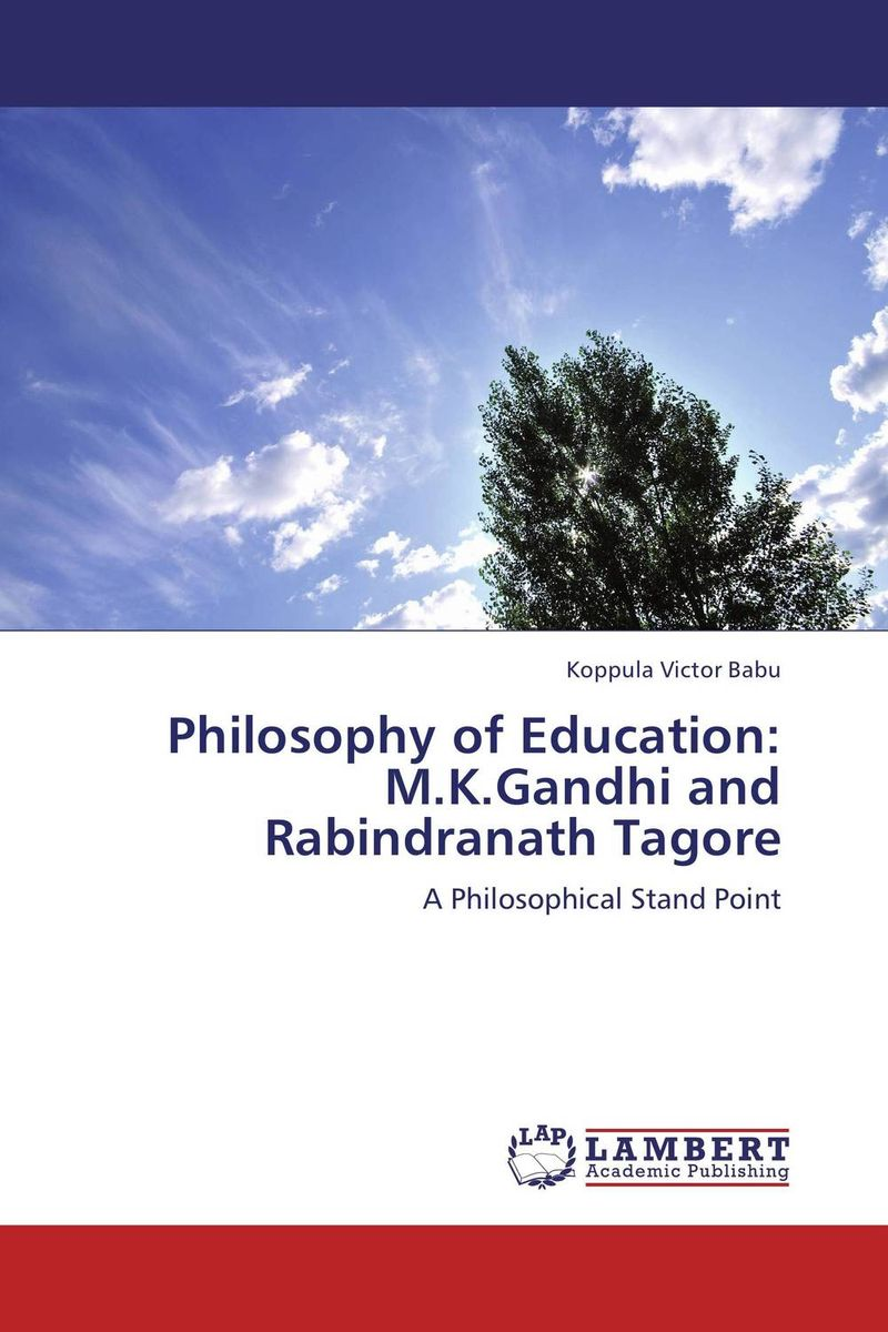 Philosophy of Education: M.K.Gandhi and Rabindranath Tagore social housing in glasgow volume 2