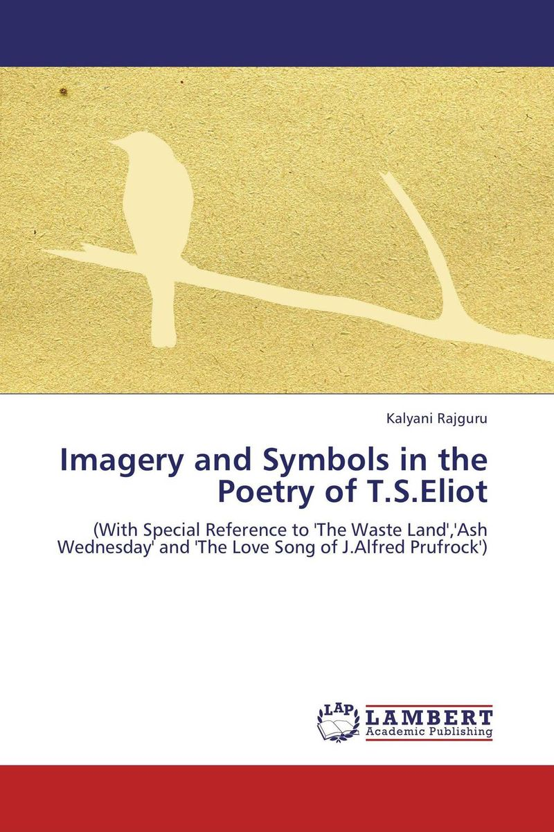 Imagery and Symbols in the Poetry of T.S.Eliot