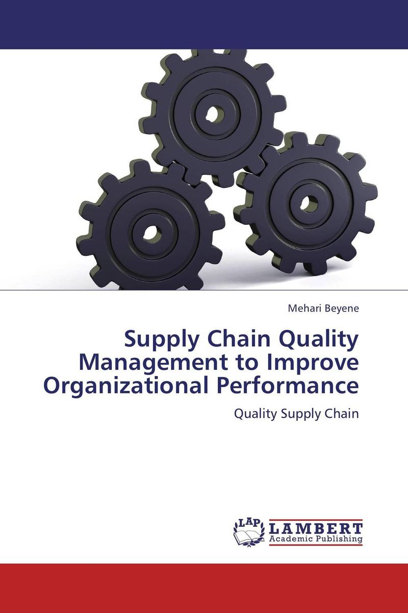 Supply Chain Quality Management to Improve Organizational Performance using balance scorecard to measure performance of supply chains