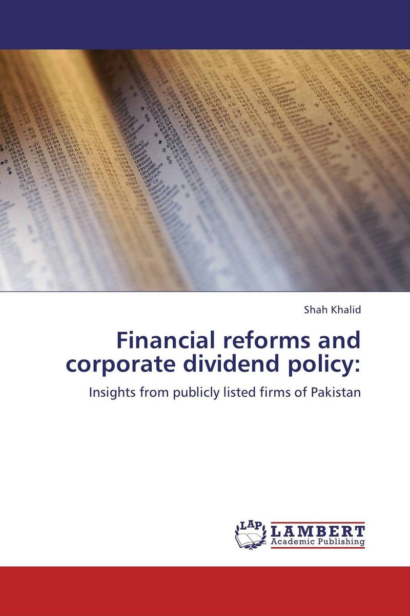 Financial reforms and corporate dividend policy: dividend paying behavior in pakistan