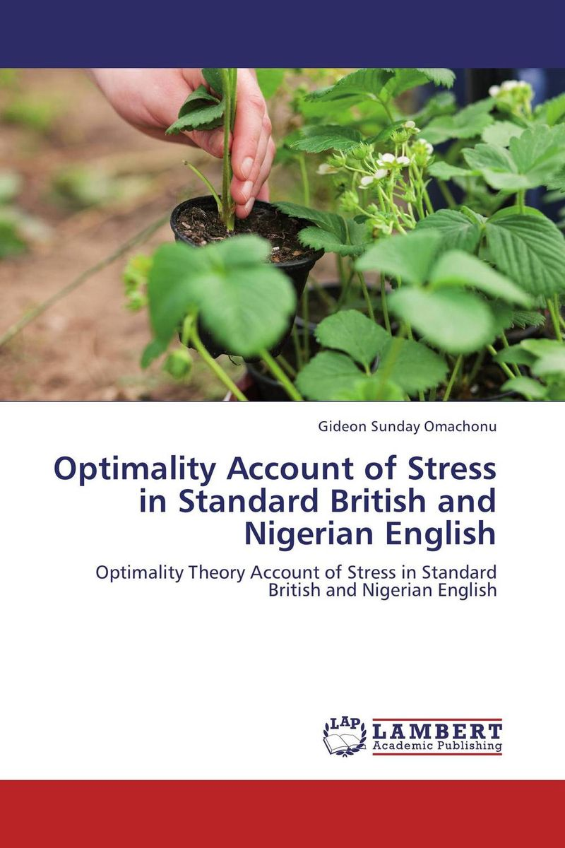 Optimality Account of Stress in Standard British and Nigerian English ghanaian and nigerian english some comparative phonological features