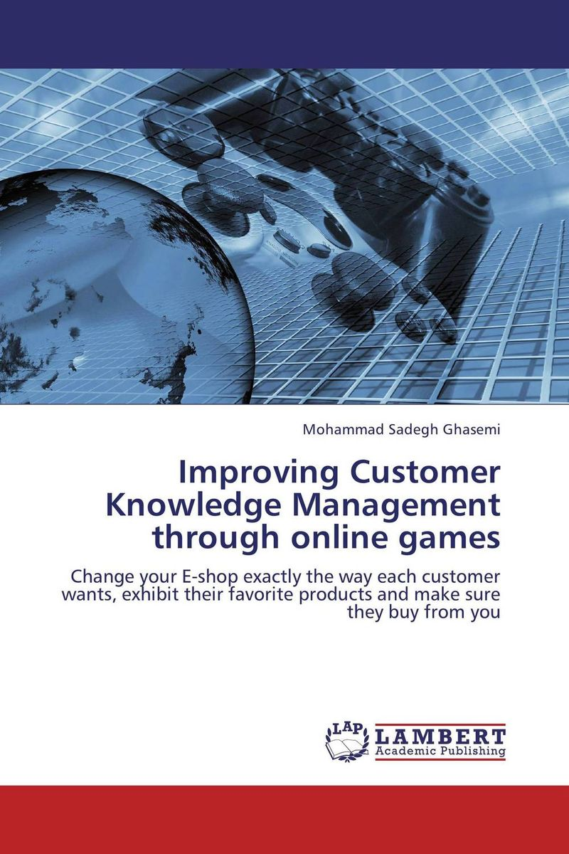 Improving Customer Knowledge Management through online games stephen brown free gift inside forget the customer develop marketease