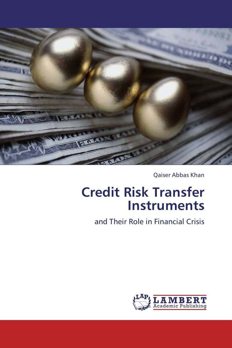 Credit Risk Transfer Instruments jon gregory counterparty credit risk and credit value adjustment a continuing challenge for global financial markets