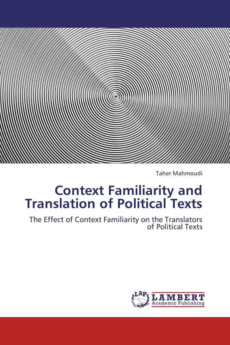 Context Familiarity and Translation of Political Texts the handbook of translation and cognition