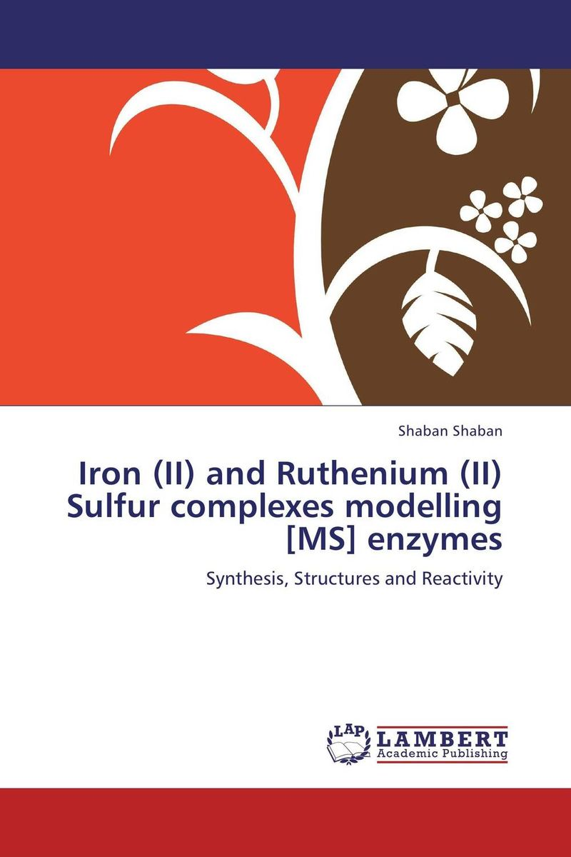 Iron (II) and Ruthenium (II) Sulfur complexes modelling [MS] enzymes недорого