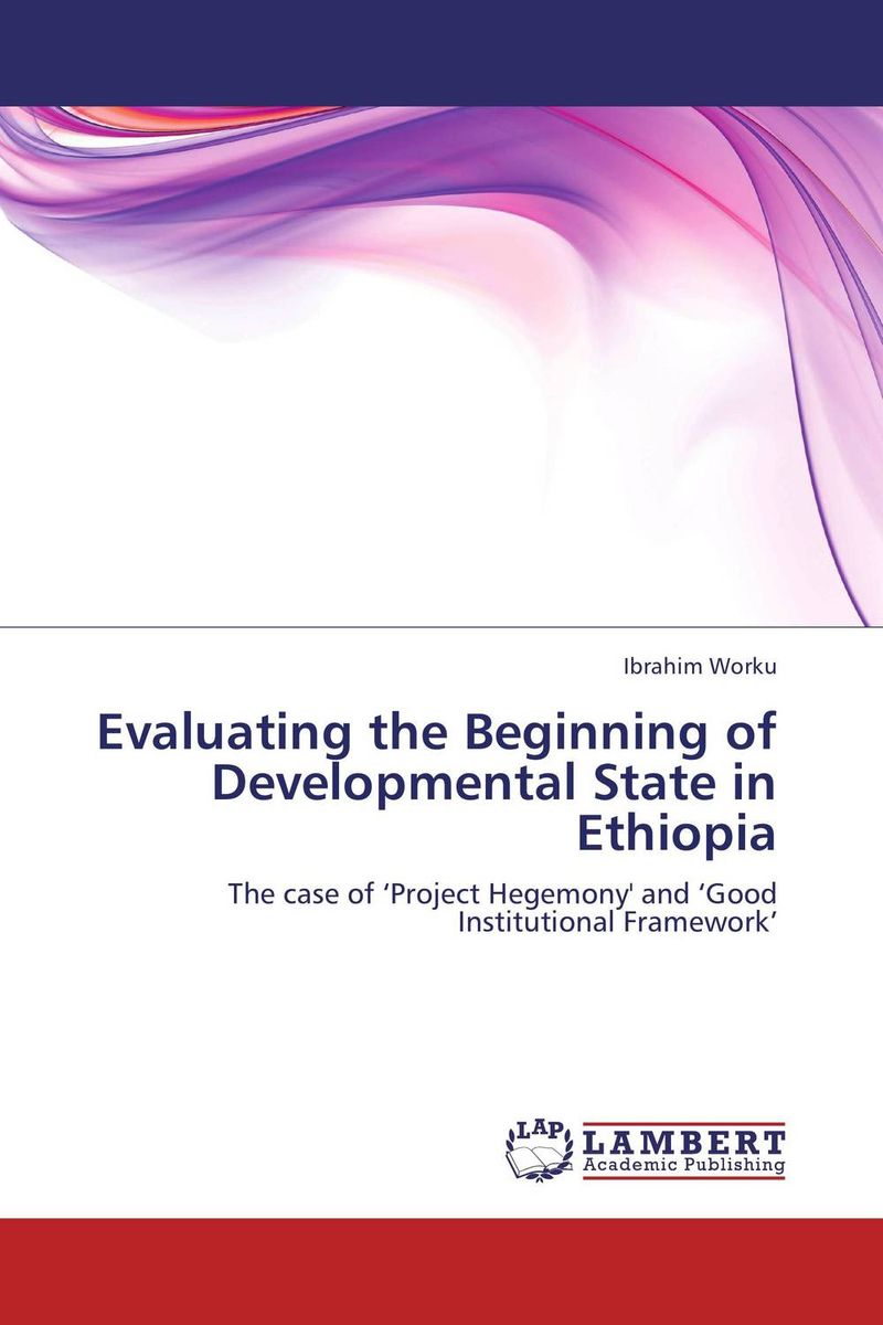 Evaluating the Beginning of Developmental State in Ethiopia developmental state and economic transformation the case of ethiopia